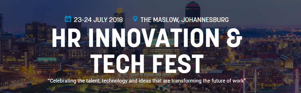 HR INNOVATION & TECH 23-24 JULY 2018 THE MASLOW, JOHANNESBURG
